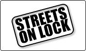 STREETS ON LOCK