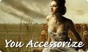 You Accessorize